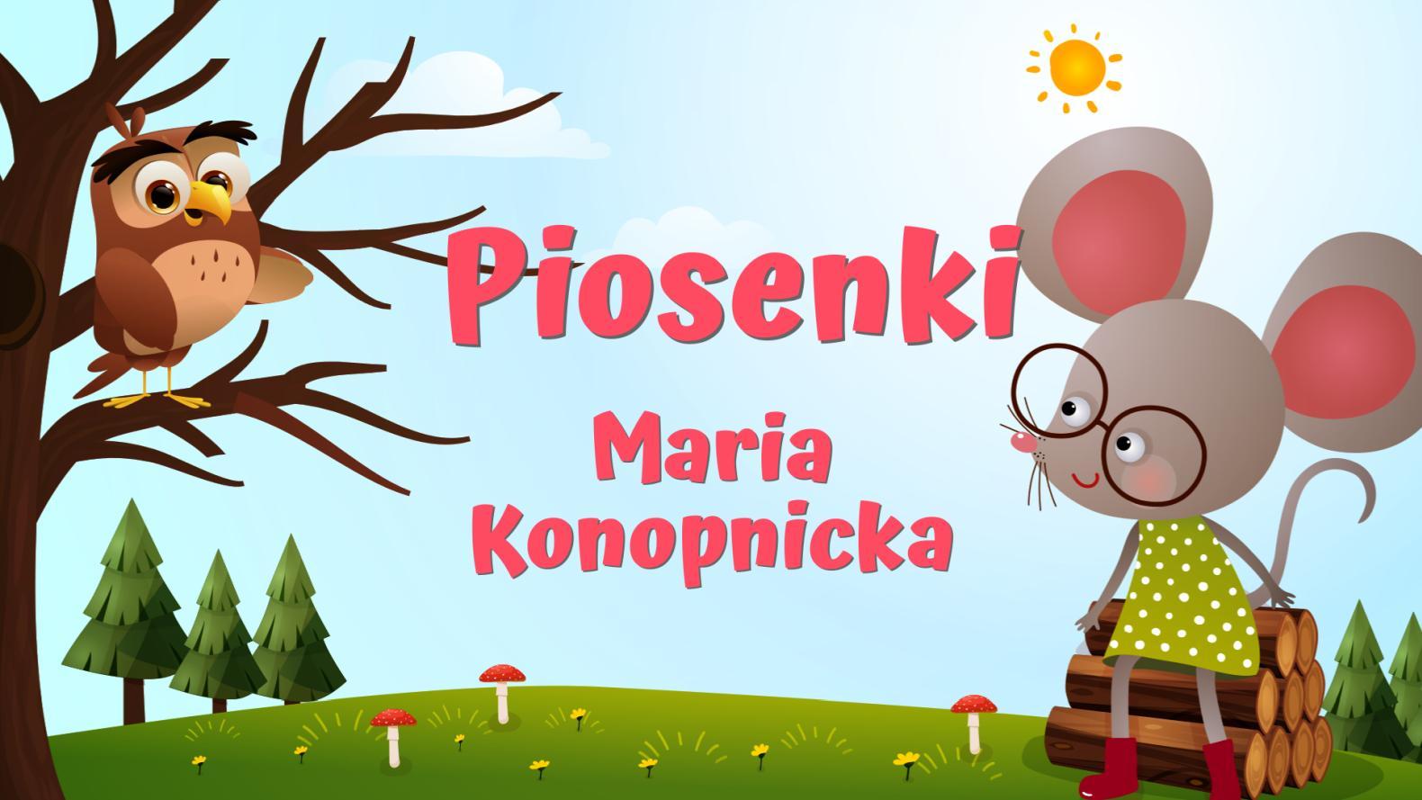 Piosenki Konopnicka